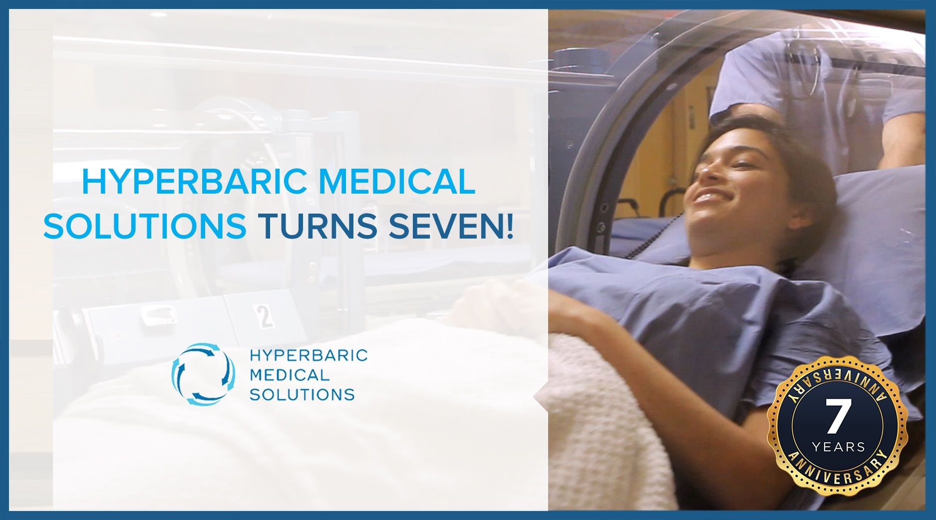 HYPERBARIC MEDICAL SOLUTIONS TURNS SEVEN!